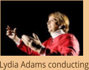 Lydia Adams conducting